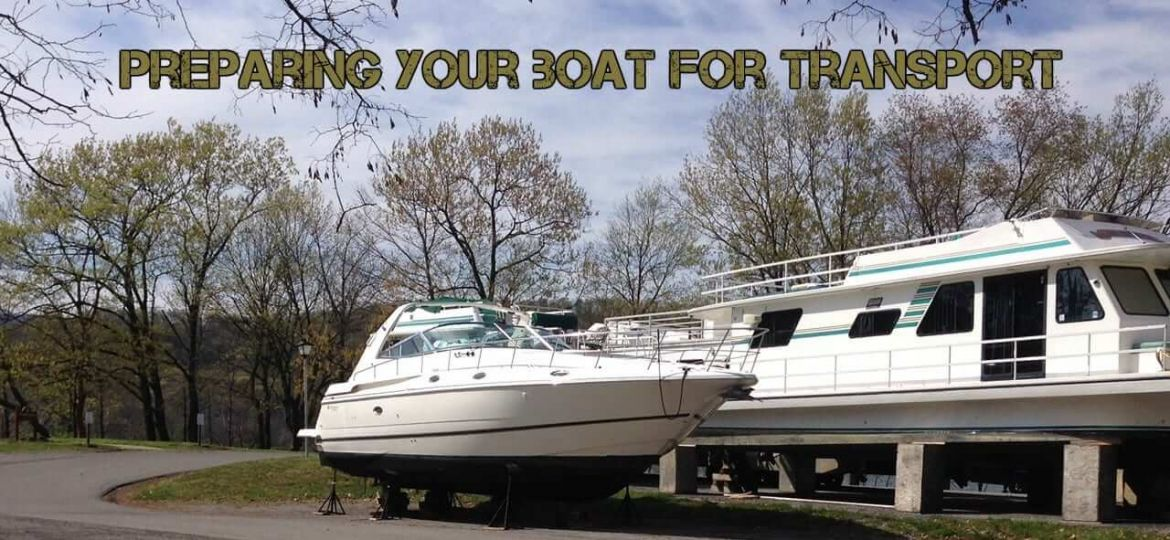 We will transport it, Items You Should Remove When Preparing Your Boat For Transport