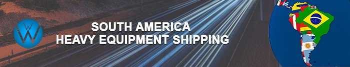 South America Heavy Equipment Shipping